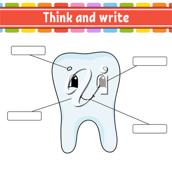 Healthy tooth. Think and write. Body part. Learning words. Education worksheet. Activity page for study English. Isolated vector illustration. Cartoon style.